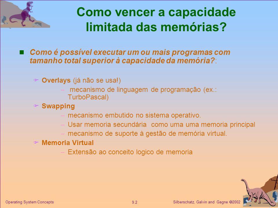 Como vencer a capacidade limitada das memórias