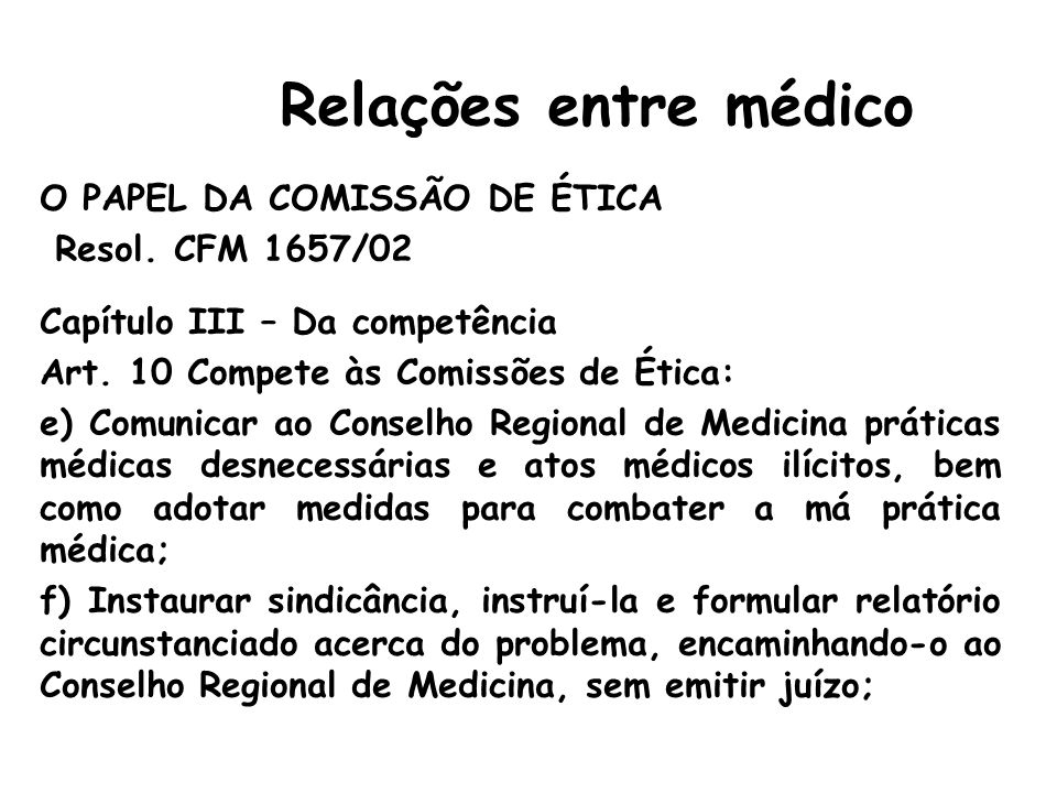Relações entre médico O PAPEL DA COMISSÃO DE ÉTICA