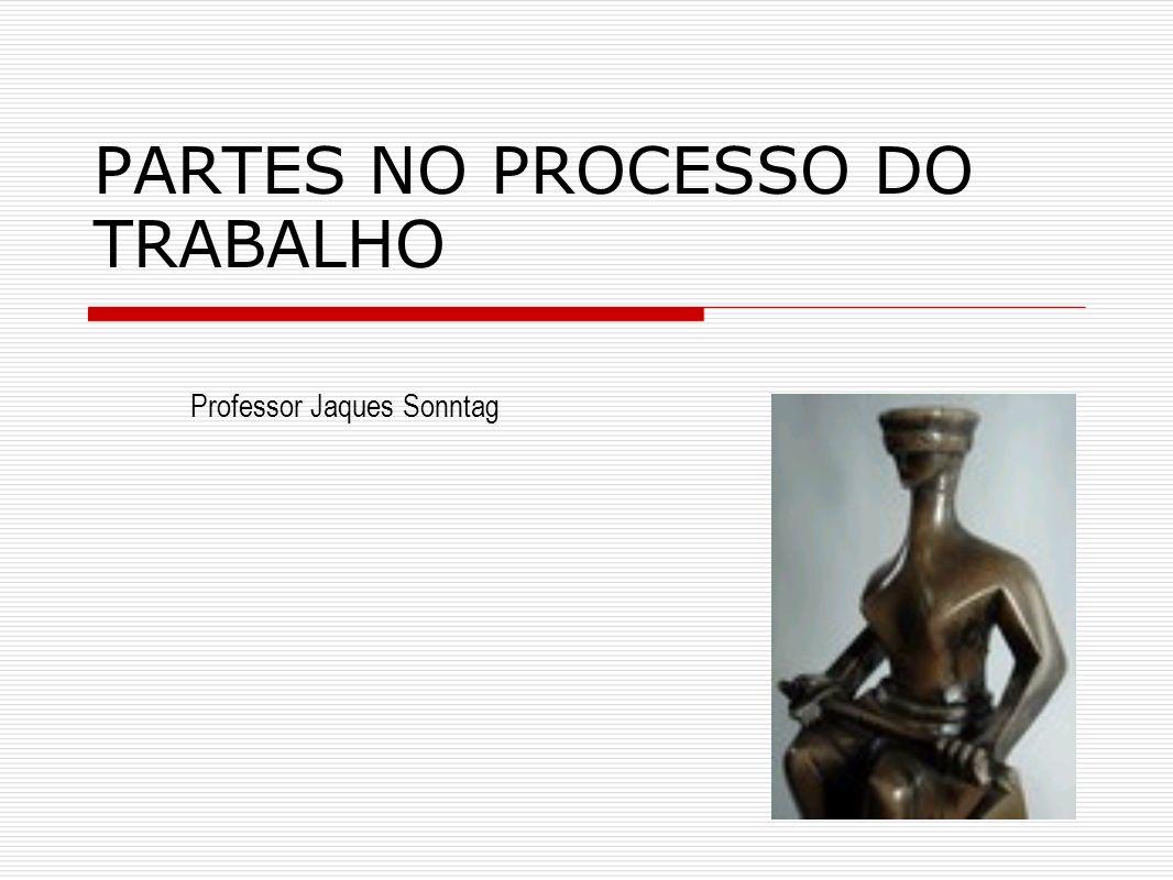PARTES NO PROCESSO DO TRABALHO