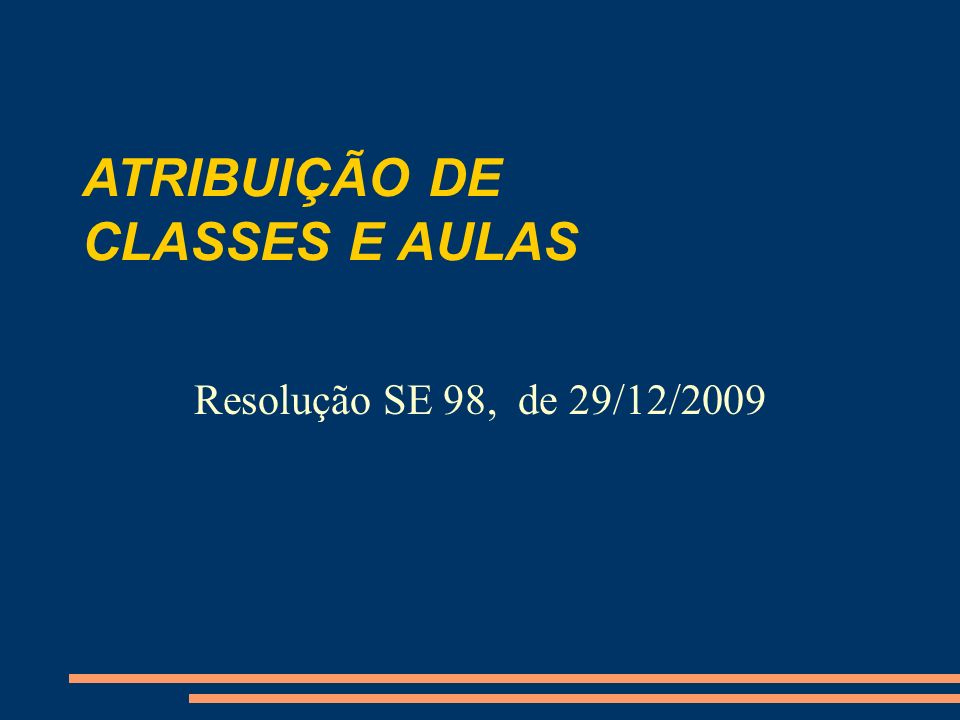ATRIBUIÇÃO DE CLASSES E AULAS