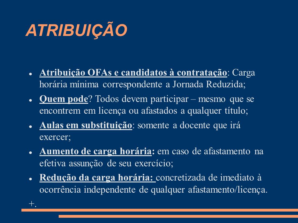 ATRIBUIÇÃO Atribuição OFAs e candidatos à contratação: Carga horária mínima correspondente a Jornada Reduzida;