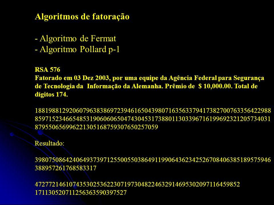 Algoritmos de fatoração - Algoritmo de Fermat - Algoritmo Pollard p-1