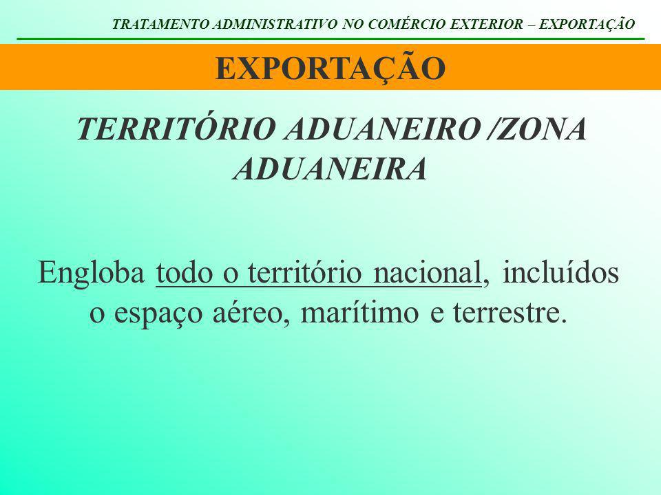 TERRITÓRIO ADUANEIRO /ZONA ADUANEIRA