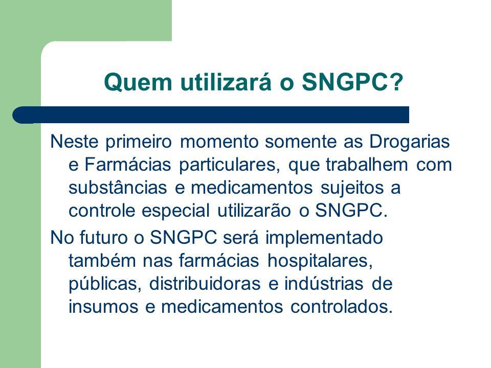 Quem utilizará o SNGPC