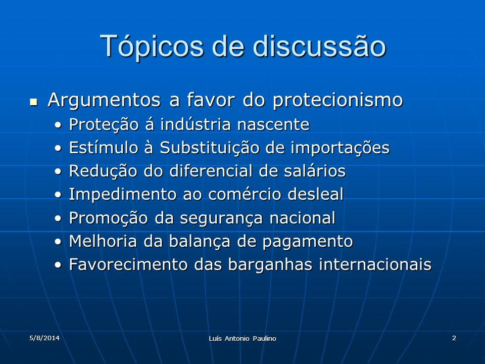 Tópicos de discussão Argumentos a favor do protecionismo