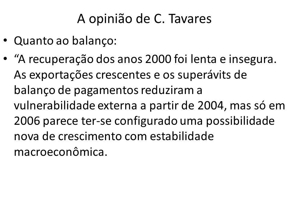A opinião de C. Tavares Quanto ao balanço: