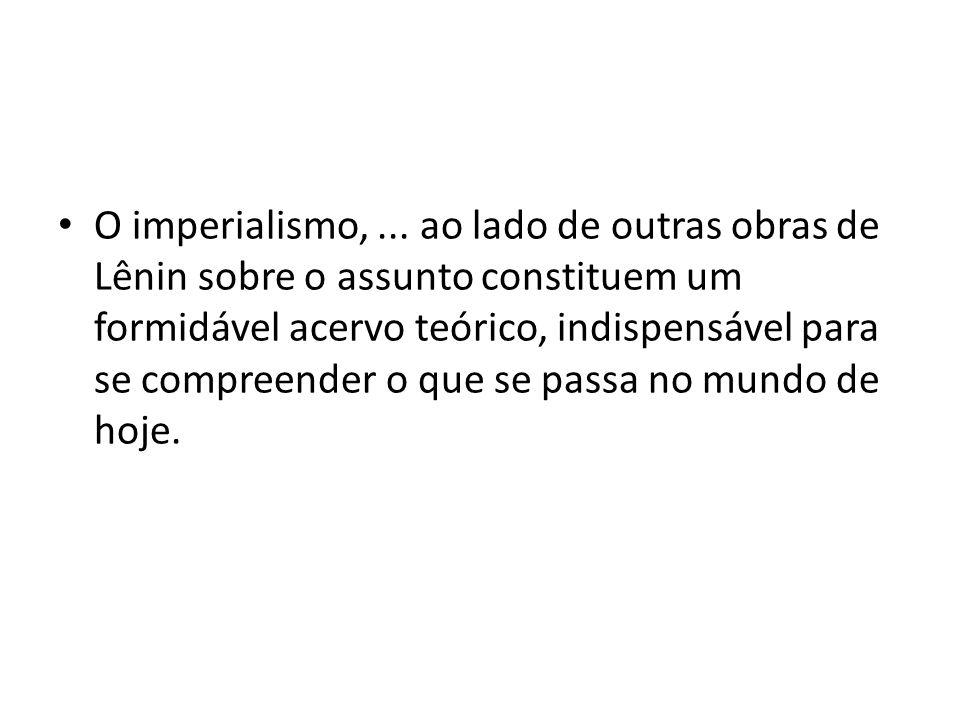 O imperialismo, ...