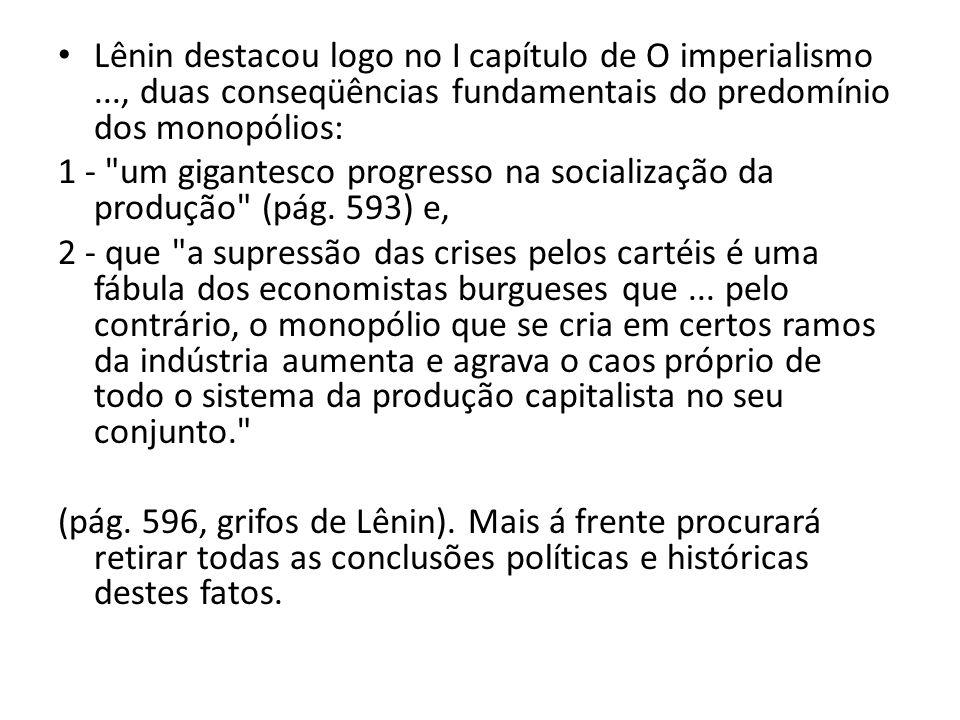 Lênin destacou logo no I capítulo de O imperialismo