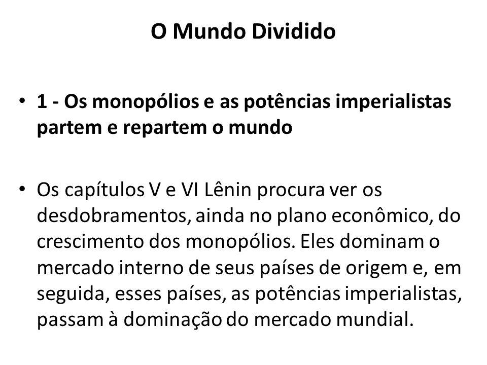 O Mundo Dividido 1 - Os monopólios e as potências imperialistas partem e repartem o mundo.