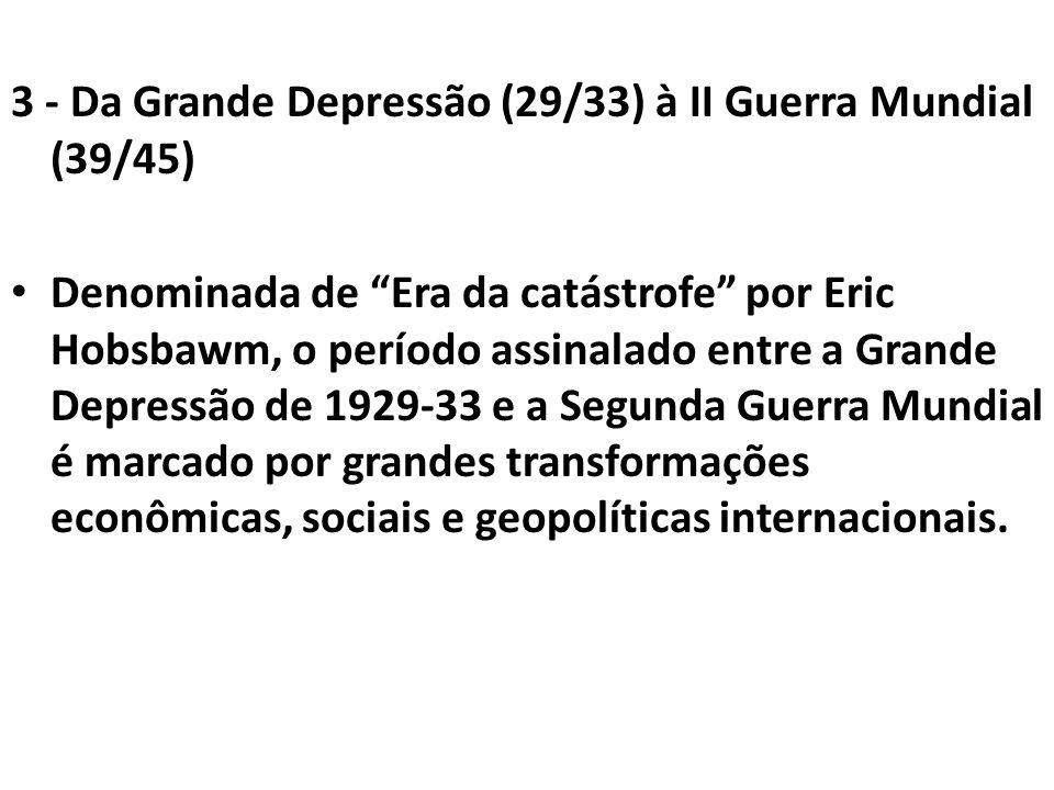 3 - Da Grande Depressão (29/33) à II Guerra Mundial (39/45)