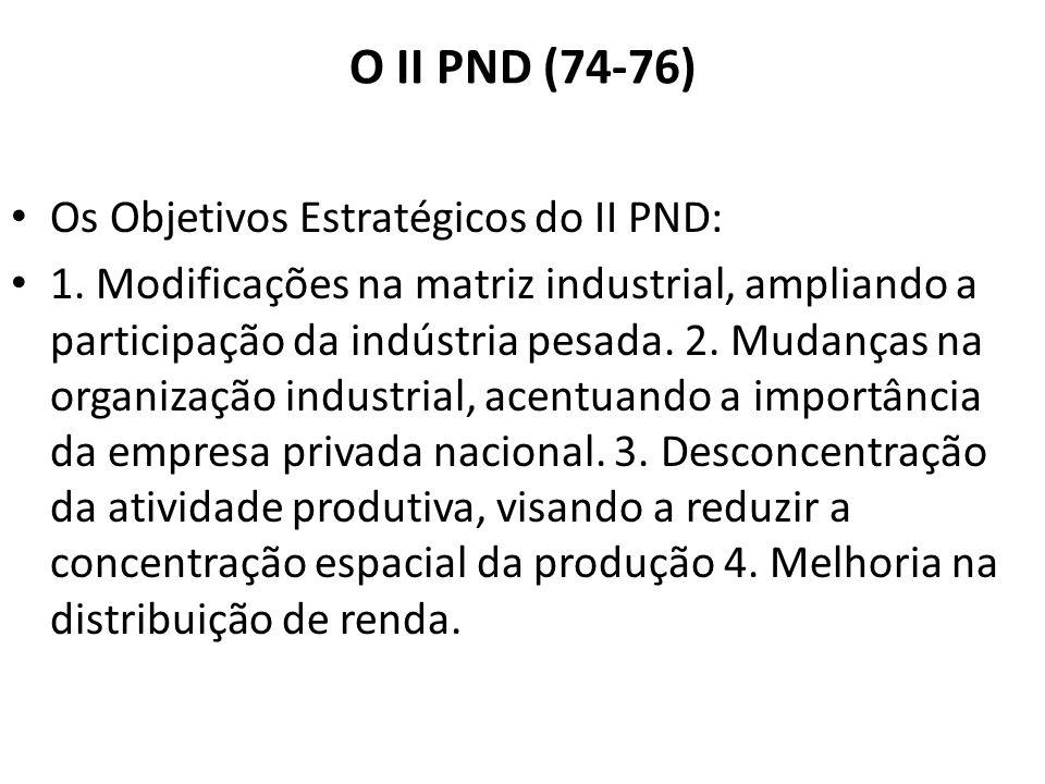 O II PND (74-76) Os Objetivos Estratégicos do II PND: