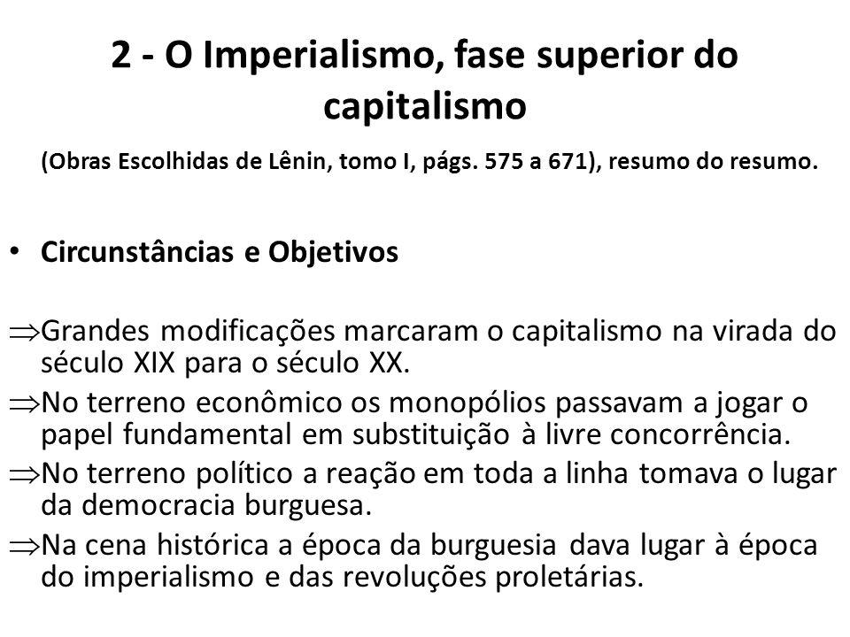 2 - O Imperialismo, fase superior do capitalismo (Obras Escolhidas de Lênin, tomo I, págs. 575 a 671), resumo do resumo.