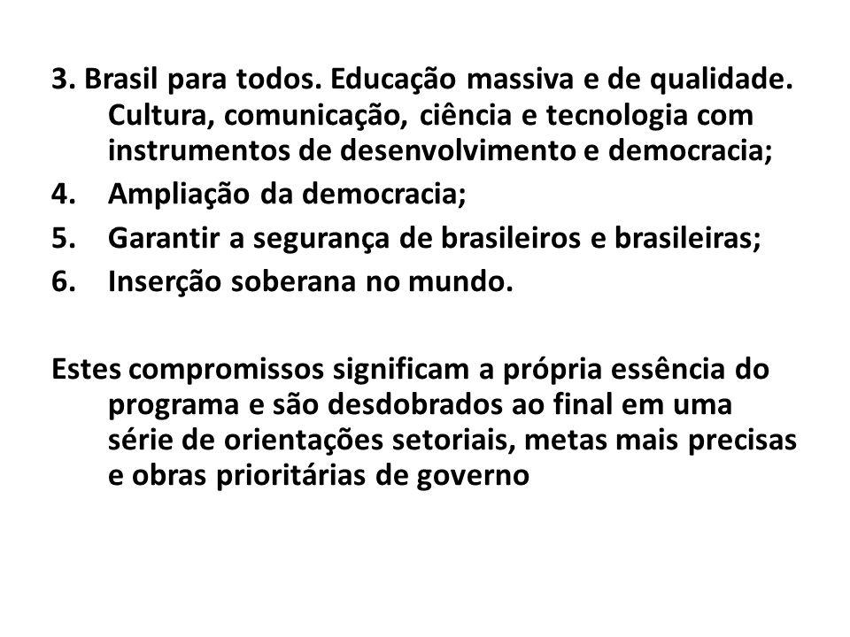 3. Brasil para todos. Educação massiva e de qualidade