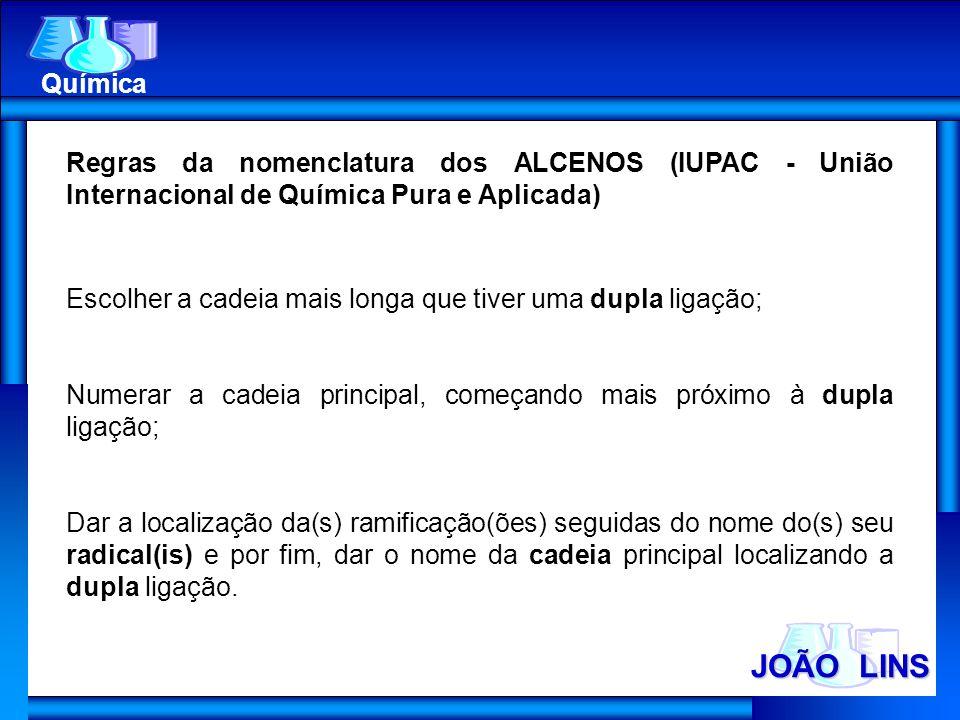 Química Regras da nomenclatura dos ALCENOS (IUPAC - União Internacional de Química Pura e Aplicada)