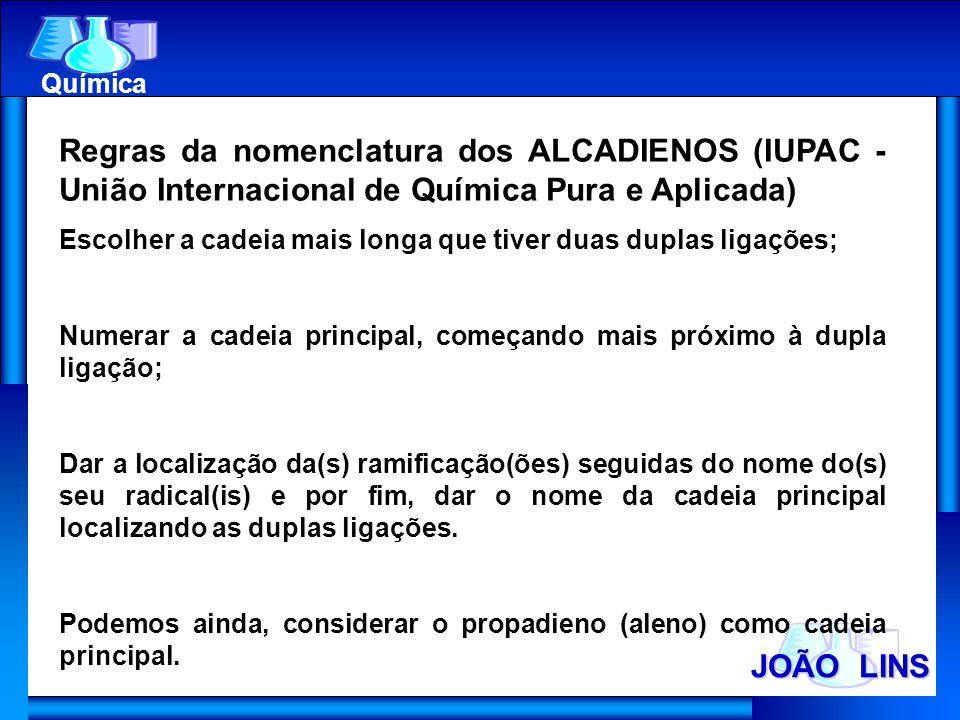 Química Regras da nomenclatura dos ALCADIENOS (IUPAC - União Internacional de Química Pura e Aplicada)