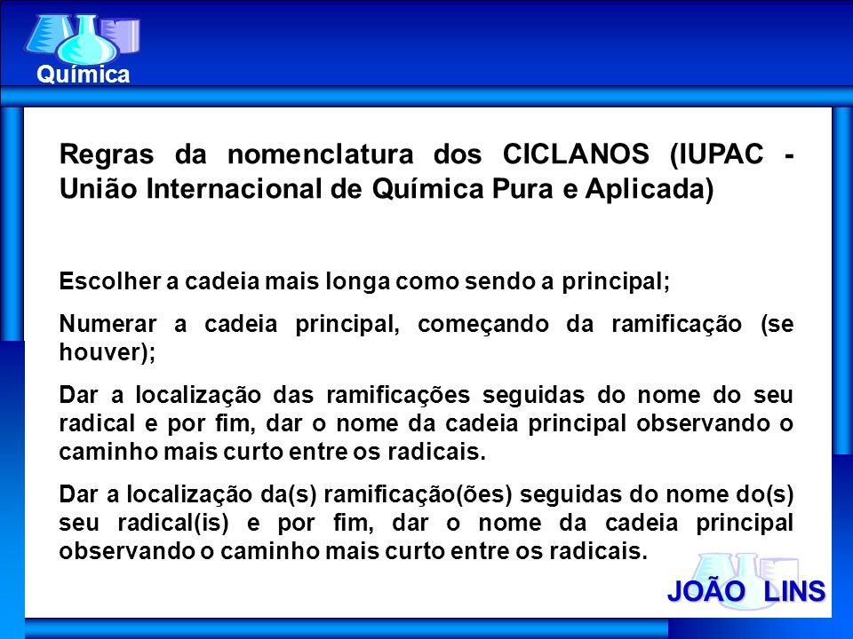 Química Regras da nomenclatura dos CICLANOS (IUPAC - União Internacional de Química Pura e Aplicada)