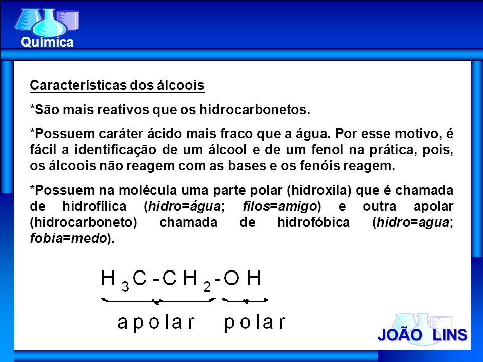 JOÃO LINS Química Características dos álcoois