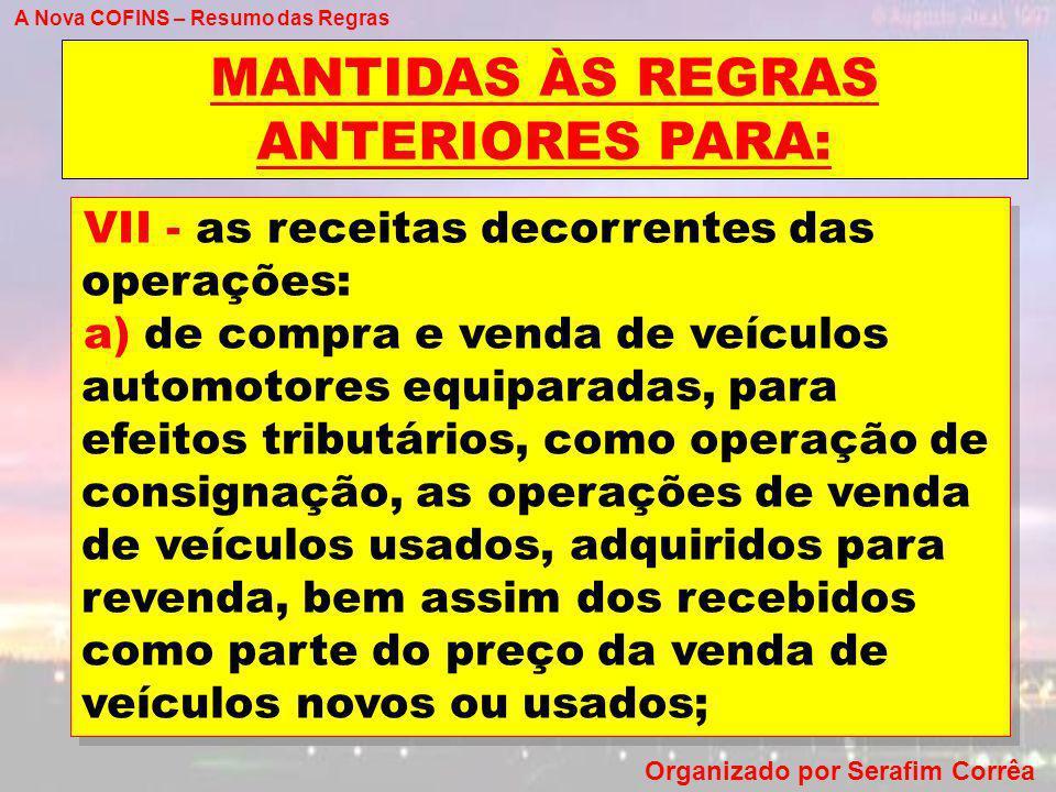 MANTIDAS ÀS REGRAS ANTERIORES PARA: