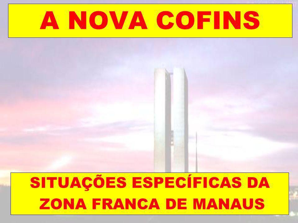 SITUAÇÕES ESPECÍFICAS DA ZONA FRANCA DE MANAUS