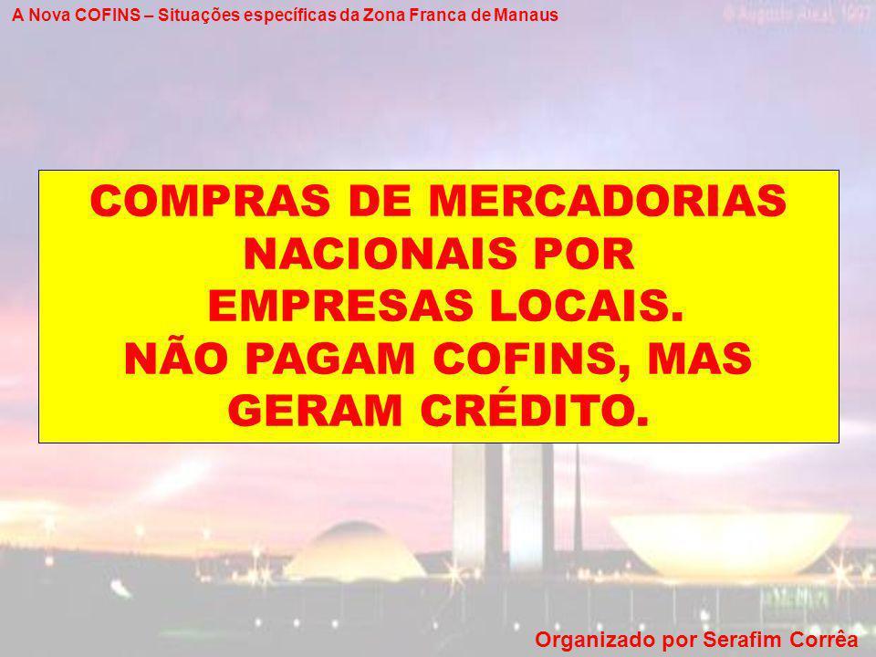 COMPRAS DE MERCADORIAS NACIONAIS POR EMPRESAS LOCAIS.