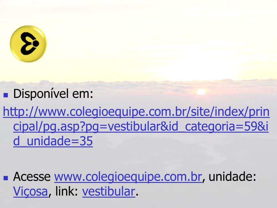Disponível em: http://www.colegioequipe.com.br/site/index/principal/pg.asp pg=vestibular&id_categoria=59&id_unidade=35.