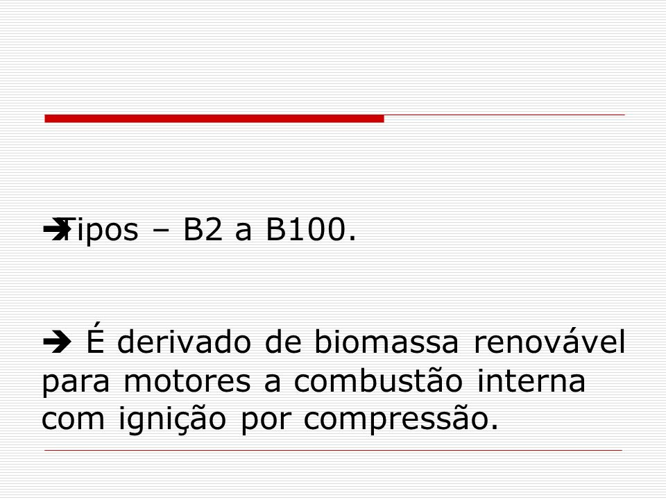 Tipos – B2 a B100.