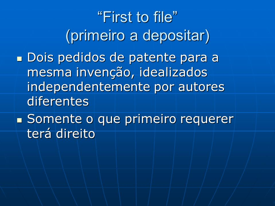 First to file (primeiro a depositar)