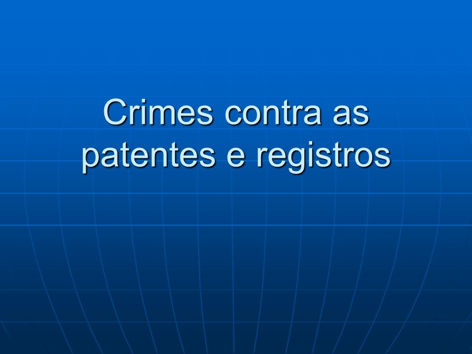 Crimes contra as patentes e registros