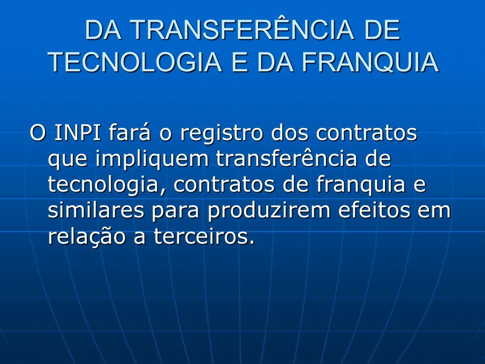 DA TRANSFERÊNCIA DE TECNOLOGIA E DA FRANQUIA