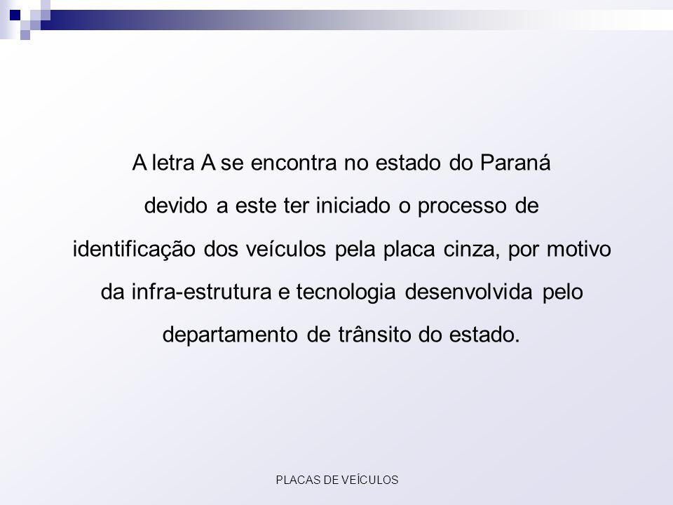 A letra A se encontra no estado do Paraná