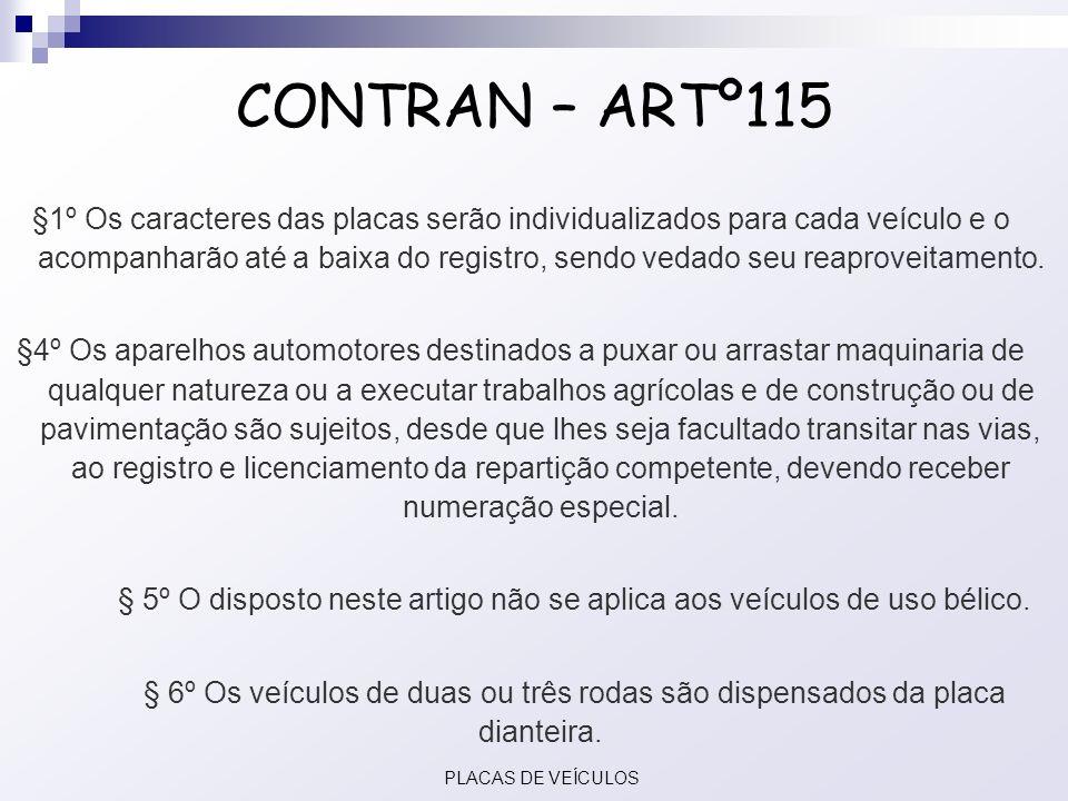 § 5º O disposto neste artigo não se aplica aos veículos de uso bélico.