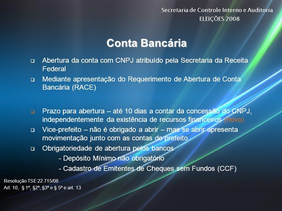 Conta Bancária Abertura da conta com CNPJ atribuído pela Secretaria da Receita Federal.