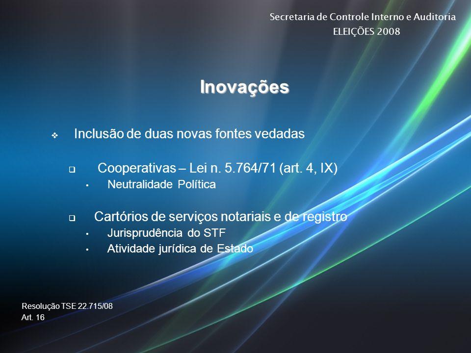 Inovações Inclusão de duas novas fontes vedadas
