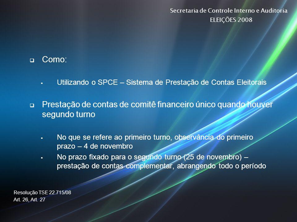 Como: Utilizando o SPCE – Sistema de Prestação de Contas Eleitorais. Prestação de contas de comitê financeiro único quando houver segundo turno.