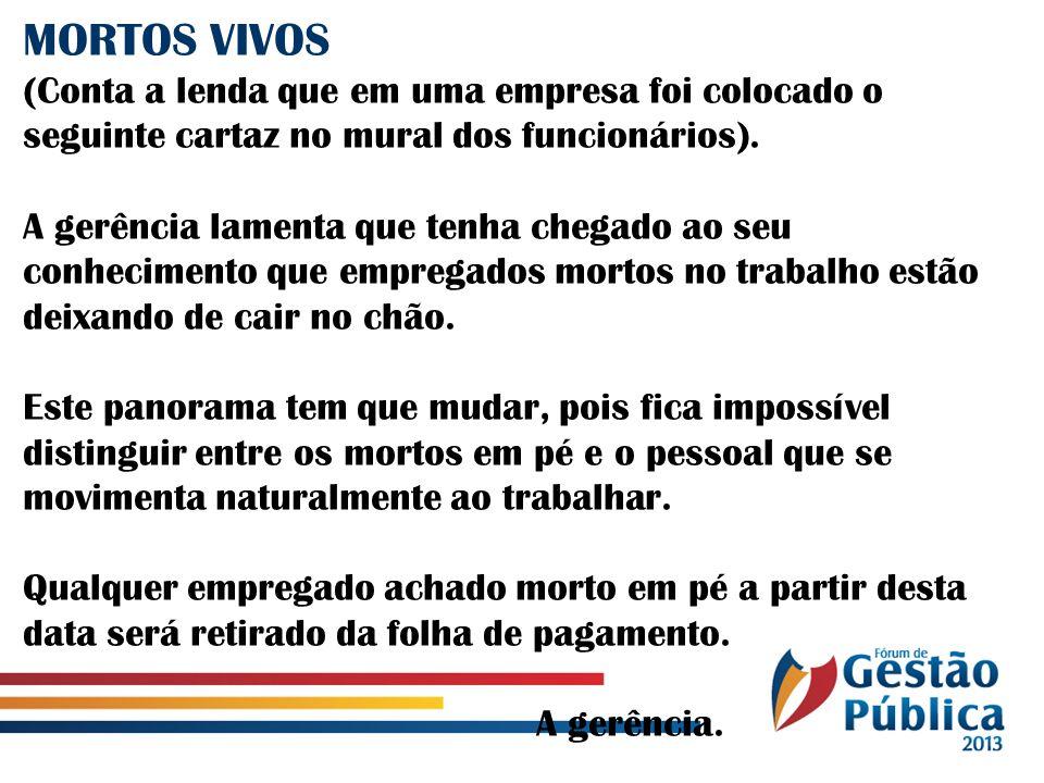 MORTOS VIVOS (Conta a lenda que em uma empresa foi colocado o seguinte cartaz no mural dos funcionários).