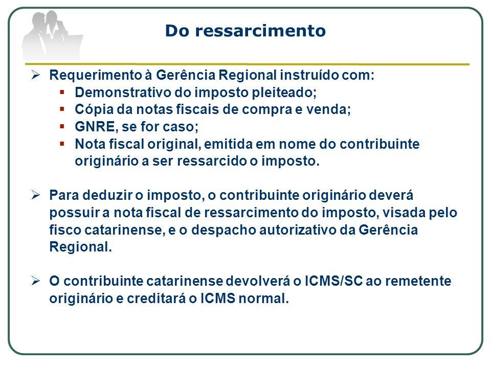 Do ressarcimento Requerimento à Gerência Regional instruído com: