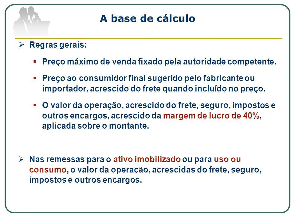 A base de cálculo Regras gerais: