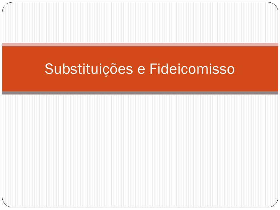 Substituições e Fideicomisso