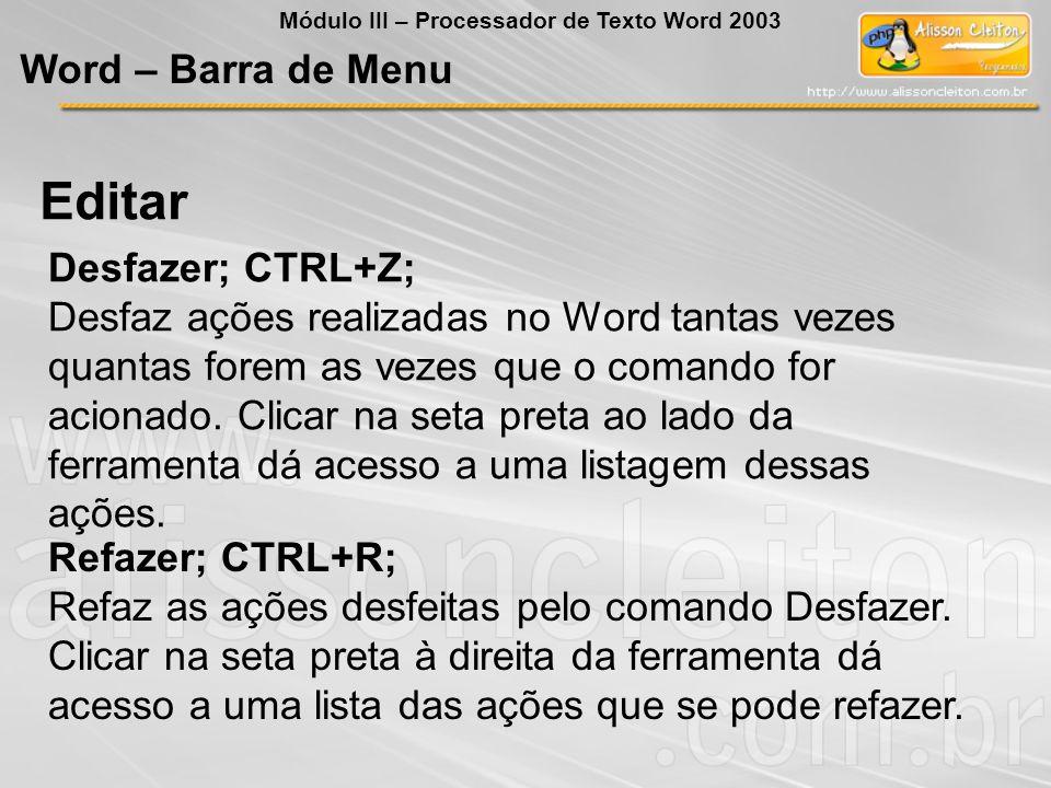 Editar Word – Barra de Menu Desfazer; CTRL+Z;