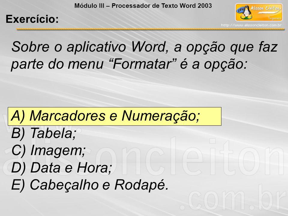 A) Marcadores e Numeração; B) Tabela; C) Imagem; D) Data e Hora;