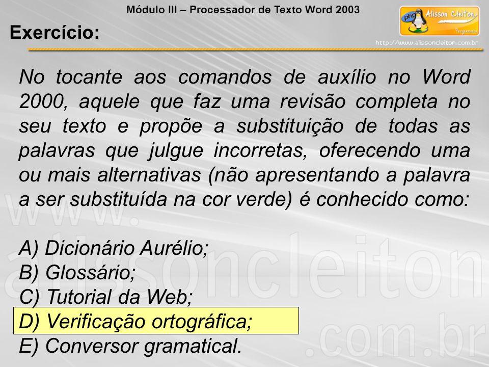 A) Dicionário Aurélio; B) Glossário; C) Tutorial da Web;