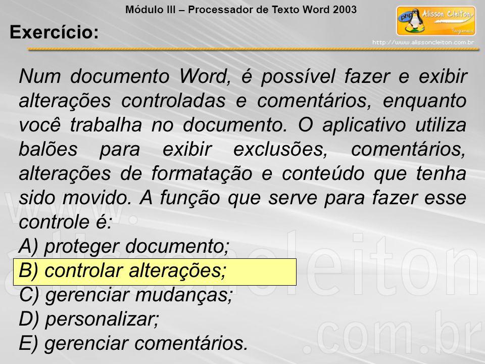 A) proteger documento; B) controlar alterações; C) gerenciar mudanças;