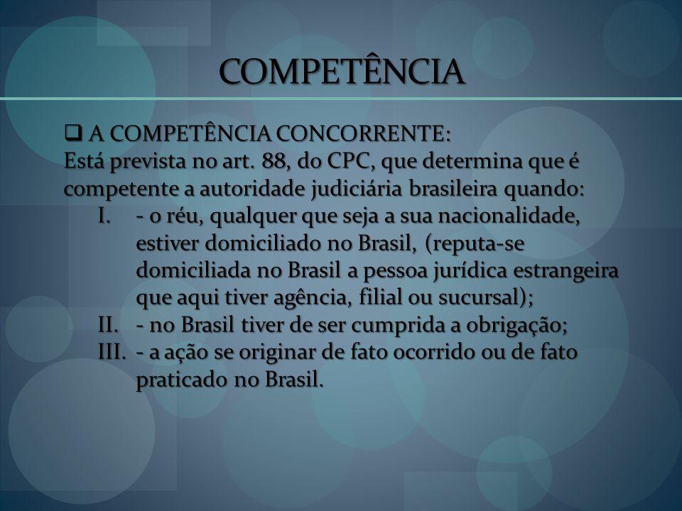 COMPETÊNCIA A COMPETÊNCIA CONCORRENTE: