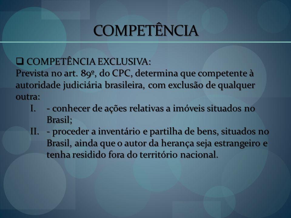 COMPETÊNCIA COMPETÊNCIA EXCLUSIVA:
