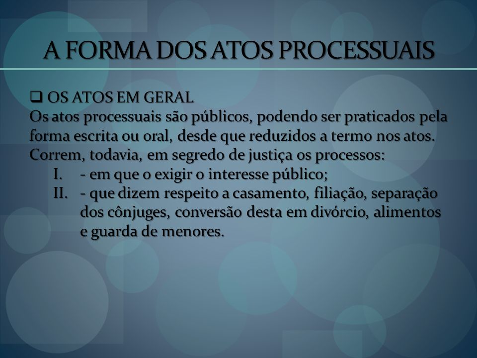 A FORMA DOS ATOS PROCESSUAIS