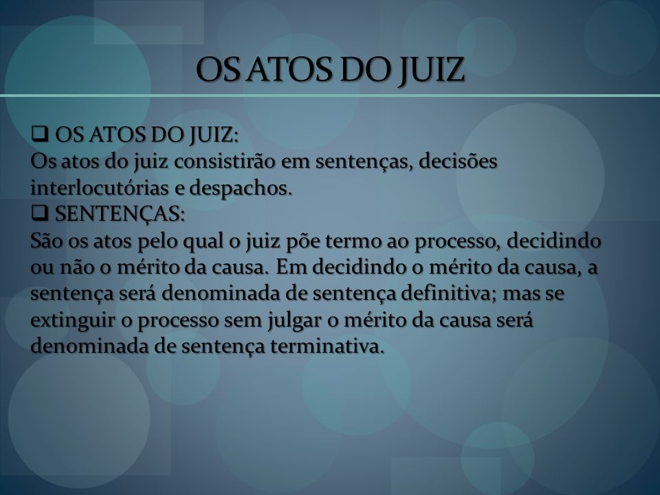 OS ATOS DO JUIZ OS ATOS DO JUIZ: