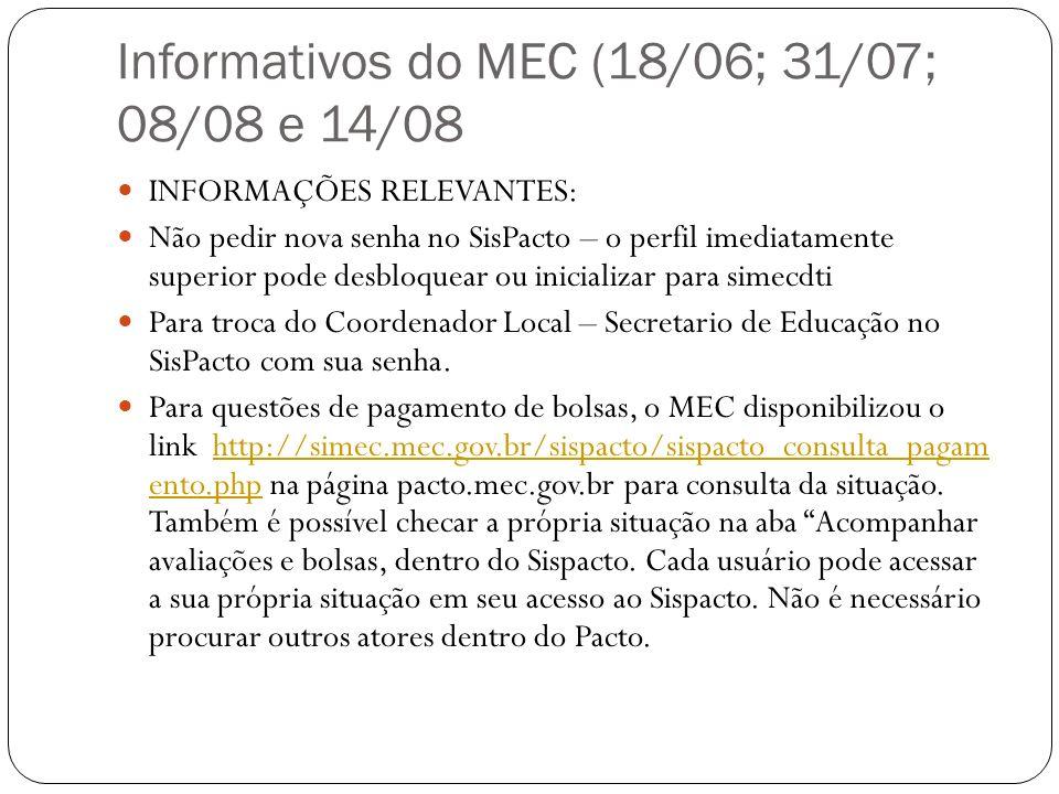 Informativos do MEC (18/06; 31/07; 08/08 e 14/08