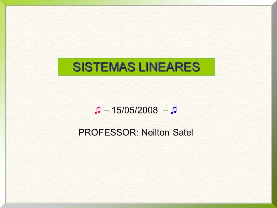 PROFESSOR: Neilton Satel