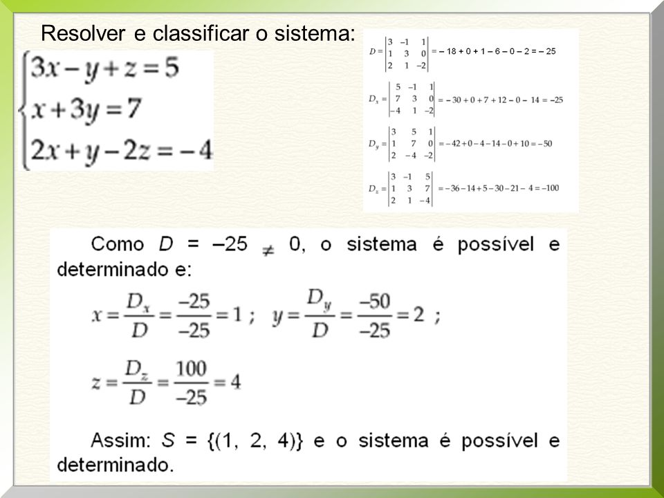Resolver e classificar o sistema: