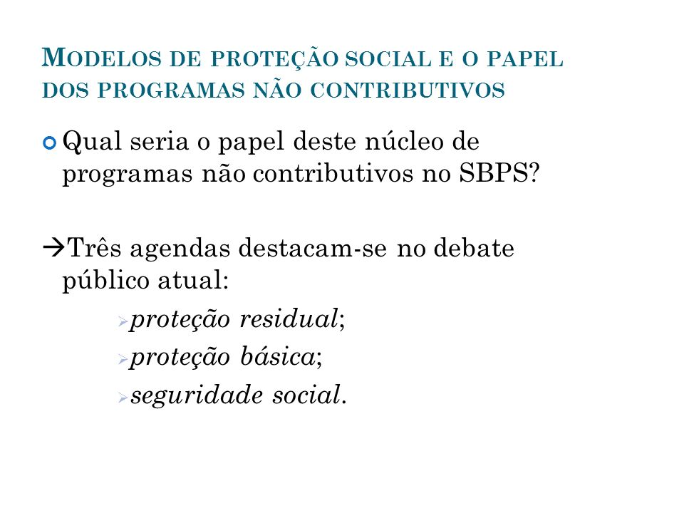 Modelos de proteção social e o papel dos programas não contributivos